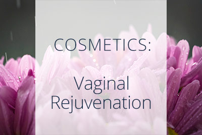 Cosmetics, Vaginal Rejuvenation, Menopause Center Los Angeles