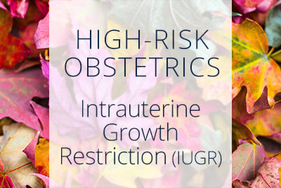 What is Intrauterine Growth Restriction, IUGR, Menopause Center of Los Angeles