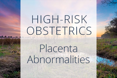 Placenta Precia, Vasa Previa, Placenta Abnormalities, Menopause Center of Los Angeles