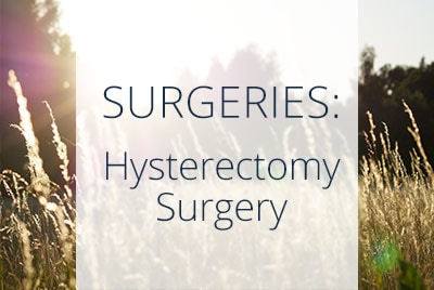 About Hysterectomy Surgery, Menopause Center, Los Angeles
