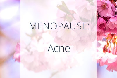 Menopause and Acne, Perimenopausal Acne Treatment, Menopause Center Los Angeles