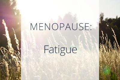 Menopause, Fatigue, Menopause Center Los Angeles
