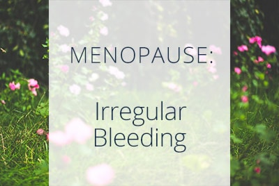 Irregular Periods During Perimenopause, Post Menopausal Bleeding Menopause Center Los Angeles