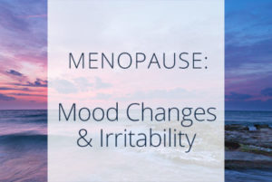 Menopause and Depression, Mood Swings and Irritability During Menopause, Menopause Center Los Angeles