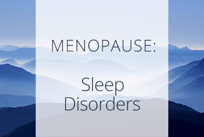 Menopause, Sleep Disorders, Menopause Center Los Angeles