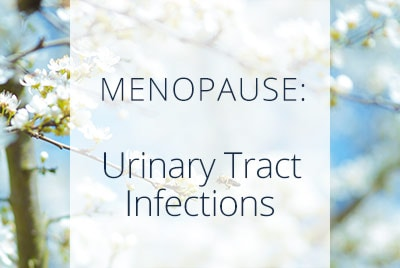 Menopause, Urinary Tract Infections, Menopause Center Los Angeles