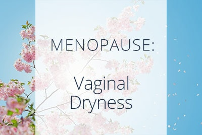 Menopause, Vaginal Dryness, Menopause Center Los Angeles