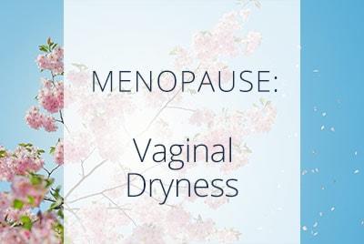 Menopause, Vaginal Dryness, Menopause Center Los Angeles