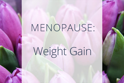 Menopause, Weight Gain, Menopause Center Los Angeles