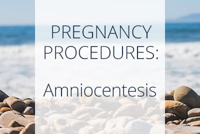 Obstetrics, Pregnancy Procedures, Amniocentesis, Menopause Center Los Angeles