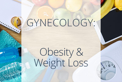 Gynecology, Obesity and Weight Loss, Menopause Center Los Angeles