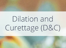 Dilation and Curettage (D&C)