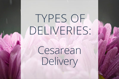 Obstetrics, Types of Deliveries, Cesarean, Menopause Center Los Angeles