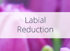 Labial Reduction