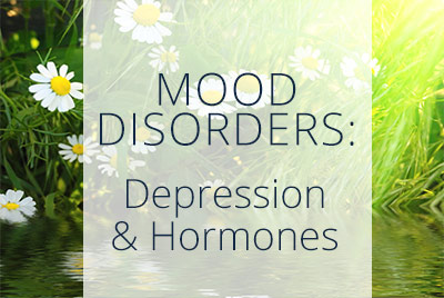 Mood Disorders, Depression and Hormones, Menopause Center Los Angeles