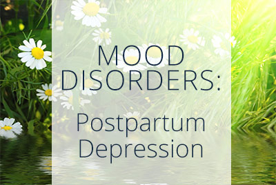 Mood Disorders, Postpartum Depression, Menopause Center Los Angeles