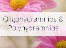 Oligohydramnios & Polyhydramnios