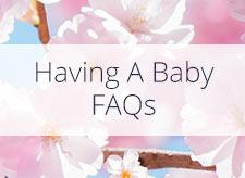 FAQ: Having a Baby