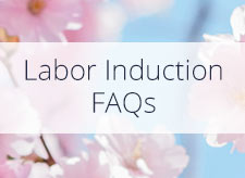 Labor Induction FAQs