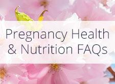 Pregnancy Health & Nutrition FAQs