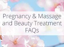 Beauty Treatments & Massages During Pregnancy FAQs