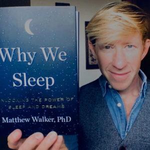 """Matt Walker Author """"We Wh Sleep"""""""